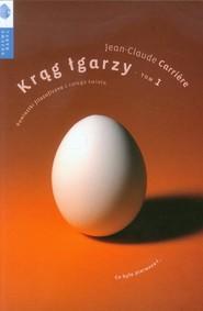 okładka Krąg łgarzy Tom 1 Powiastki filozoficzne z całego świata, Książka | Jean-Claude Carrière