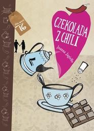 okładka Czekolada z chili, Książka | Joanna Jagiełło