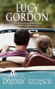 okładka Dogonić szczęście, Książka | Lucy Gordon