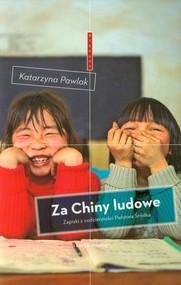 okładka Za Chiny ludowe Zapiski z codzienności Państwa Środka, Książka | Katarzyna Pawlak