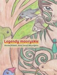 okładka Legendy maoryskie, Książka | Monika Riddell, Anna Janiec-McLaughlin
