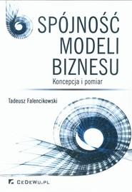 okładka Spójność modeli biznesu Koncepcja i pomiar, Książka | Falencikowski Tadeusz