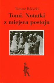 okładka Tomi Notatki z miejsca postoju, Książka | Tomasz  Różycki