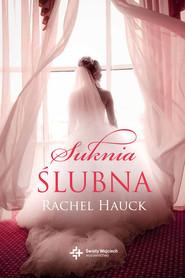 okładka Suknia ślubna, Książka | Rachel Hauck