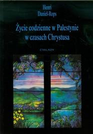 okładka Życie w Palestynie w czasach Chrystusa, Książka | Daniel-Rops Henri