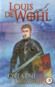 okładka Ostatni krzyżowiec, Książka   de Louis Wohl