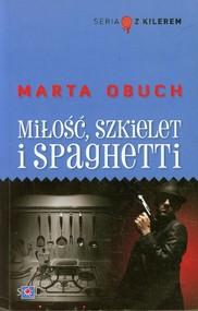 okładka Miłość szkielet i spaghetti, Książka | Marta Obuch