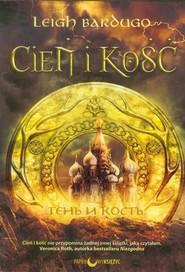 okładka Cień i kość Trylogia Grisza Tom 1, Książka | Leigh Bardugo