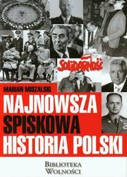 okładka Najnowsza spiskowa historia Polski, Książka | Miszalski Marian