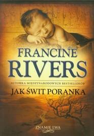 okładka Jak świt poranka, Książka | Francine Rivers