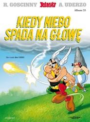 okładka Asteriks Kiedy niebo spada na głowę Tom 33, Książka | René Goscinny, Albert Uderzo