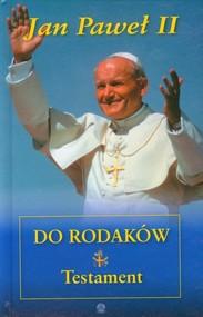 okładka Jan Paweł II do rodaków Testament, Książka   Jan Paweł II
