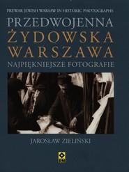 okładka Przedwojenna żydowska Warszawa Najpiękniejsze fotografie, Książka   Zieliński Jarosław