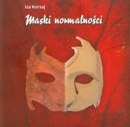 okładka Maski normalności, Książka | Iza  Korsaj
