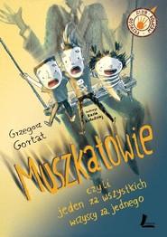 okładka Muszkatowie czyli jeden za wszystkich, wszyscy za jednego, Książka | Grzegorz Gortat