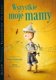 okładka Wszystkie moje mamy, Książka | Renata  Piątkowska