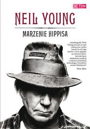 okładka Marzenie hippisa Autobiografia, Książka | Young Neil