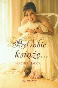 okładka Był sobie książę, Książka | Rachel Hauck