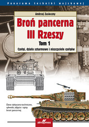 okładka Broń pancerna III Rzeszy Tom 1 Czołgi, działa szturmowe i niszczyciele czołgów, Książka | Andrzej Zasieczny