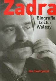 okładka Zadra Biografia Lecha Wałęsy, Książka | Jan Skórzyński