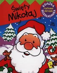 okładka Świety Mikołaj Ruchome obrazki, Książka | Urszula Kozłowska