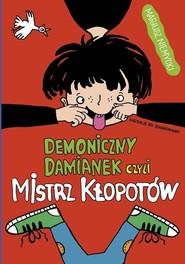 okładka Demoniczny Damianek, czyli mistrz kłopotów Tom 1, Książka | Mariusz Niemycki