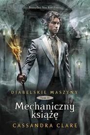 okładka Diabelskie maszyny Tom 2 Mechaniczny książę, Książka | Cassandra Clare