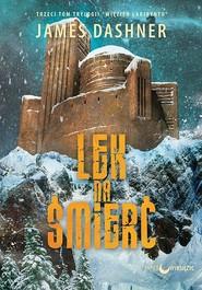 okładka Lek na śmierć Trylogia Więzień Labiryntu tom 3, Książka | James Dashner