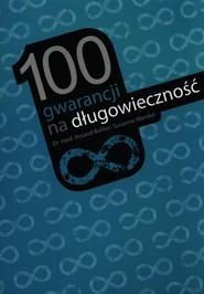 okładka 100 gwarancji na długowieczność, Książka | Roland Ballier, Suzanne Wendel