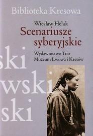 okładka Scenariusze syberyjskie, Książka   Helak Wiesław