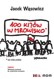 okładka 100 kijów w mrowisko, Książka | Jacek  Wąsowicz