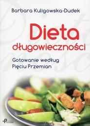 okładka Dieta długowieczności Gotowanie według Pięciu Przemian, Książka | Kuligowska-Dudek Barbara