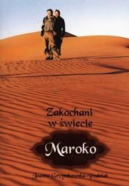 okładka Zakochani w świecie Maroko, Książka   Grzymkowska-Podolak Joanna