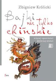 okładka Bajki nie tylko chińskie, Książka   Zbigniew Królicki