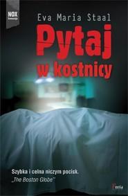 okładka Pytaj w kostnicy, Książka | Eva Maria Staal