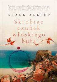okładka Skrobiąc czubek włoskiego buta, Książka | Niall Allsop