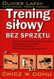 okładka Trening siłowy bez sprzętu Ćwicz w domu, Książka | Lafay Olivier