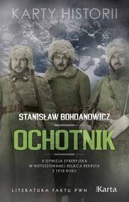 okładka Ochotnik V Dywizja Syberyjska w nietuszowanej relacji rekruta z 1918 roku, Książka   Stanisław  Bohdanowicz