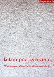 okładka Tętno pod tynkiem Warszawa Mirona Białoszewskiego, Książka |