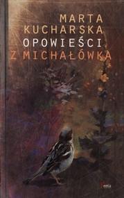 okładka Opowieści z Michałówka, Książka   Kucharska Marta