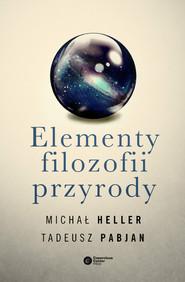 okładka Elementy filozofii przyrody, Książka | Michał Heller, Tadeusz Pabjan