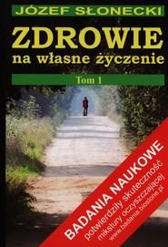 okładka Zdrowie na własne życzenie Tom 1, Książka | Józef Słonecki