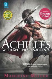 okładka Achilles W pułapce przeznaczenia, Książka | Madeline Miller