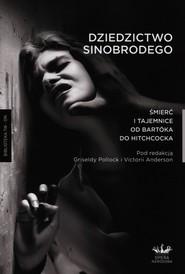 okładka Dziedzictwo Sinobrodego Śmierć i tajemnice od Bartoka do Hitchcocka, Książka |