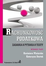 okładka Rachunkowość podatkowa Zadania, pytania, testy, Książka | Katarzyna Startek, Kazimiera Winiarska