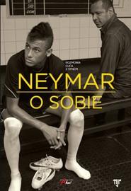 okładka Neymar O sobie Rozmowa ojca z synem, Książka | Mauro Beting, Ivan More