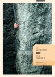 okładka Życie to za mało O stracie i poszukiwaniu nadziei, Książka | Iza Michalewicz
