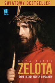 okładka Zelota Życie i czasy Jezusa z Nazaretu, Książka | Aslan Reza