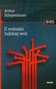 okładka O wolności ludzkiej woli, Książka | Schopenhauer Arthur