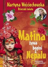 okładka Matina, żywa bogini z Nepalu, Książka | Martyna Wojciechowska